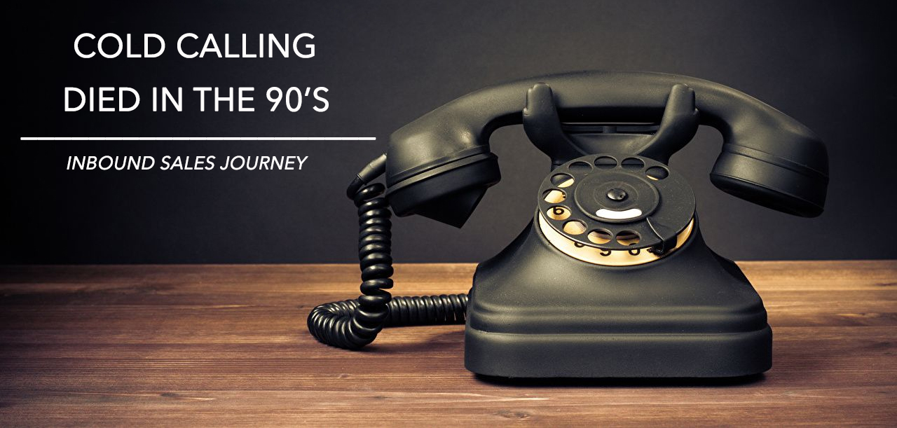 Cold calling died in the 90's